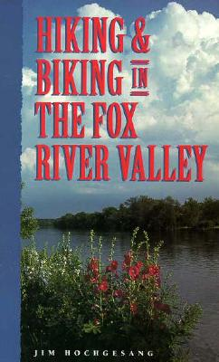 Image for Hiking & Biking in the Fox River Valley