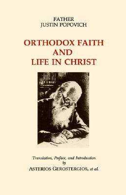 Orthodox Faith & Life in Christ, JUSTIN POPOVICH, ASTERIOS GEROSTERGIOS