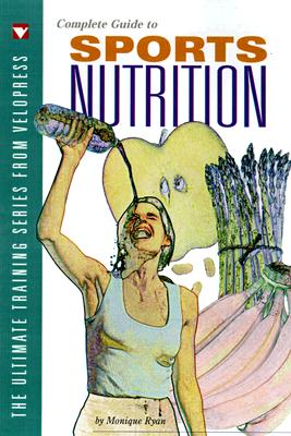 Image for Complete Guide to Sports Nutrition (Ultimate Training Series from Velopress)