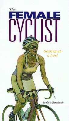 Image for The Female Cyclist: Gearing Up a Level (Ultimate Training Series from Velopress, 3)