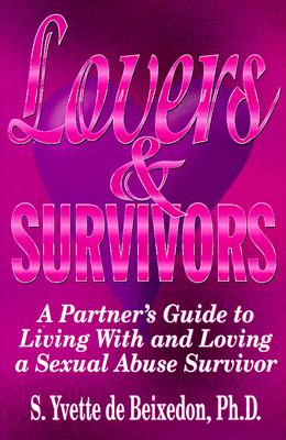 Lovers & Survivors: A Partner's Guide to Living With and Loving a Sexual Abuse Survivor, de Beixedon, S. Yvette