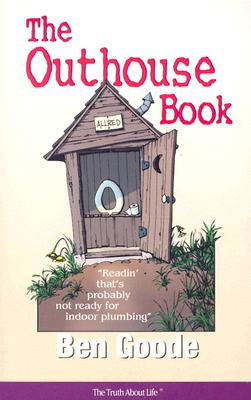 The Outhouse Book. . . Readin' that's probably not ready for indoor plumbing (Truth about Life Humor Books), Mecham, David; Allred, Wayne
