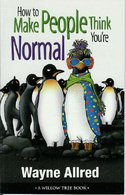 Image for How to Make People Think You Are Normal (Truth about Life Humor Books)
