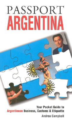 Image for Passport Argentina: Your Pocket Guide to Argentine Business, Customs & Etiquette (Passport to the World) (Passport to the Worls)