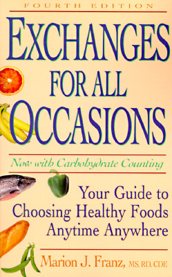 Image for Exchanges for All Occasions: Your Guide to Choosing Healthy Foods Anytime Anywhere Fourth Edition