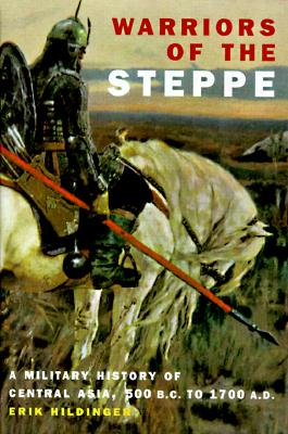 Image for Warriors Of The Steppe: A Military History Of Central Asia, 500 B.c. To 1700 A.d.