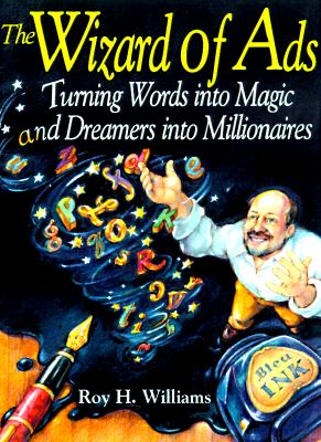 Image for WIZARD OF ADS TURNING WORDS INTO MAGIC AND DREAMERS INTO MILLIONAIRES