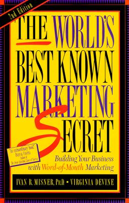 Image for The World's Best Known Marketing Secret: Building Your Business with Word-of-Mouth Marketing