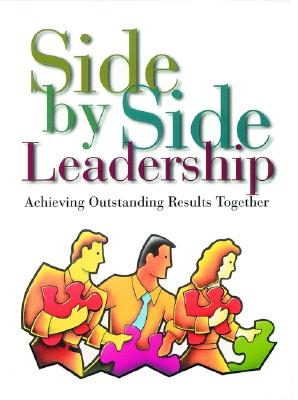 Image for Side by Side Leadership: Achieving Outstanding Results Together