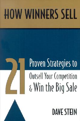 Image for How Winners Sell: 21 Proven Strategies to Outsell Your Competition and Win the Big Sale