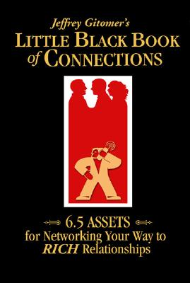 Image for Little Black Book of Connections: 6.5 Assets for Networking Your Way to Rich Relationships