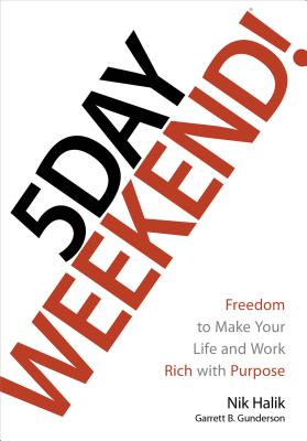 Image for 5 Day Weekend: Freedom to Make Your Life and Work Rich with Purpose
