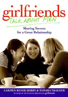 Image for Girlfriends Talk About Men: Sharing Secrets for a Great Relationship