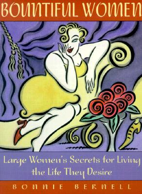 Image for Bountiful Women: Large Women's Secrets for Living the Life They Desire