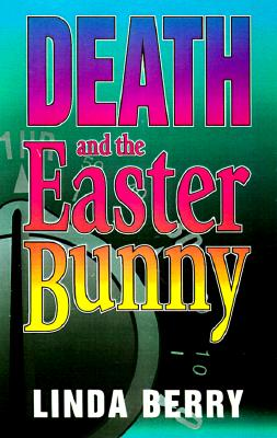 Death and the Easter Bunny: A Mystery, Berry, Linda