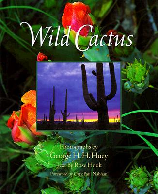 Image for Wild Cactus by Houk, Rose; Huey, George H. H.