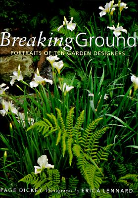 Breaking Ground: Portraits of 10 Garden Designers, Dickey, Page