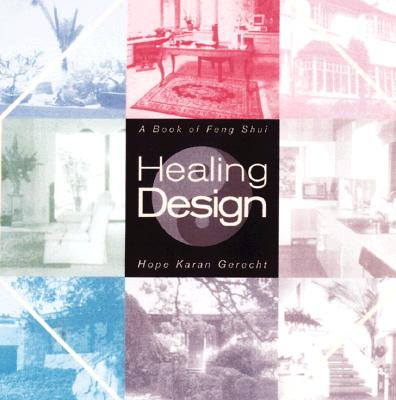 Image for Healing Design : Practical Feng Shui for Healthy and Gracious Living