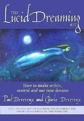 Image for The Lucid Dreaming Kit: How to Awaken Within, Control and Use Your Dreams