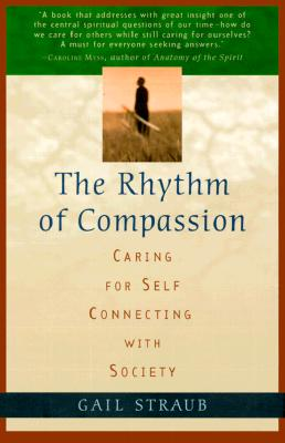 Rhythm of Compassion: Caring for Self, Connecting with Society, Straub, Gail