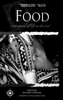 Image for Food: True Stories of Life on the Road (Travelers' Tales Guides)