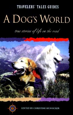 Image for Travelers' Tales - A Dog's World