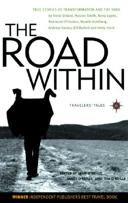 The Road Within: True Stories of Transformation and the Soul (Travelers' Tales Guides)