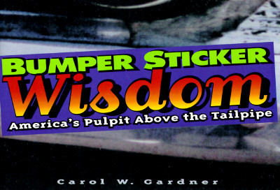 Image for Bumper Sticker Wisdom: America's Pulpit Above the Tailpipe