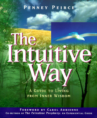 Image for The Intuitive Way: A Guide to Living from Inner Wisdom
