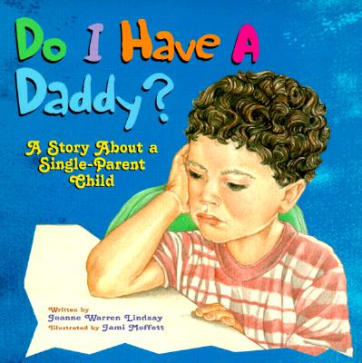 Image for Do I Have a Daddy?: A Story About a Single-Parent Child