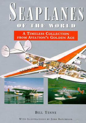 Image for Seaplanes of the World: A Timeless Collection from Aviation's Golden Age