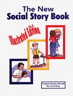 Image for The New Social Story Book: Illustrated Edition: Teaching Social Skills to Children and Adults with Autism, Asperger's Syndrome, and Other Autism Spectrum Disorders
