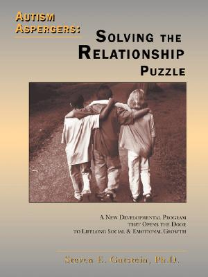 Image for Autism Aspergers: Solving the Relationship Puzzle--A New Developmental Program that Opens the Door to Lifelong Social and Emotional Growth