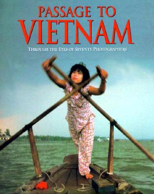 Image for Passage to Vietnam: Through the Eyes of Seventy Photographers
