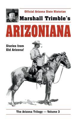 Image for Arizoniana: Stories from Old Arizona (Trimble, Marshall. Arizona Trilogy, V. 3.)