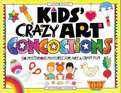 Image for KIDS CRAZY ART CONCOCTIONS 50 MYSTERIOUS MIXTURES FOR ART & CRAFT FUN