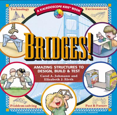 Image for Bridges! Amazing Structures to Design, Build, and Test