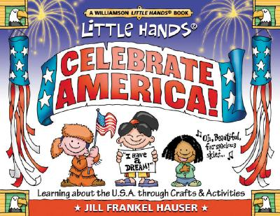 Celebrate America Learning About the U.S.A Through Crafts & Activities, Hauser, Jill