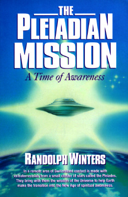 The Pleidaian Mission - A Time of Awareness, Winters, Randolph