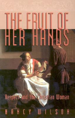 Image for Fruit of Her Hands : Respect and the Christian Woman