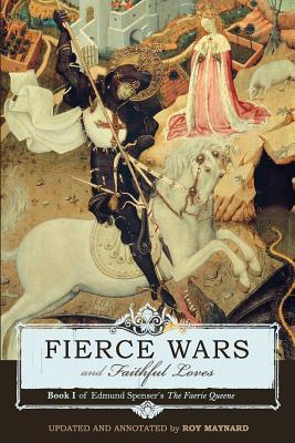 Image for Fierce Wars and Faithful Loves: Book I of Edmund Spenser's The Faerie Queene