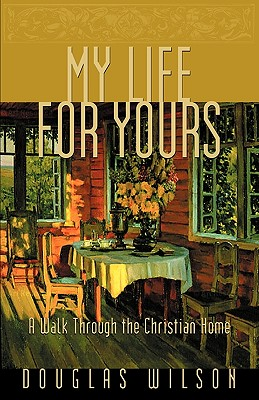 Image for My Life for Yours: A Walk Though the Christian Home