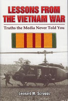 Image for Lessons from the Vietnam War: Truths the Media Never Told You