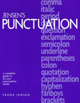Image for Jensen's Punctuation: A Complete Guide to All Your Punctuation Needs