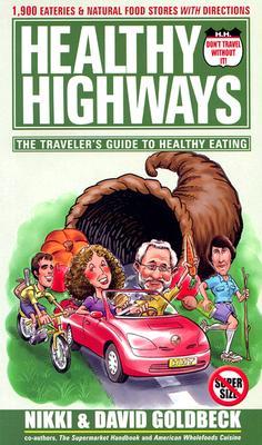 Healthy Highways: The Traveler's Guide to Healthy Eating, Goldbeck, Nikki; Goldbeck, David