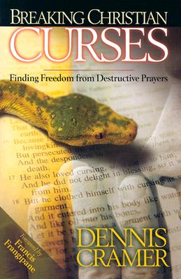 Image for Breaking Christian Curses: Finding Freedom from Destructive Prayers