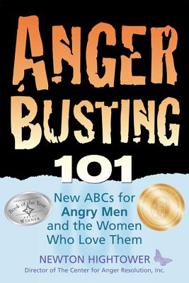 Image for Anger Busting 101: The New ABCs for Angry Men and the Women Who Love Them