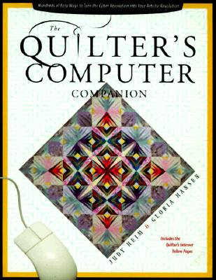Image for Quilter's Computer Companion: Hundreds of Easy Ways to Turn the Cyber Revolution into Your Artistic Revolution