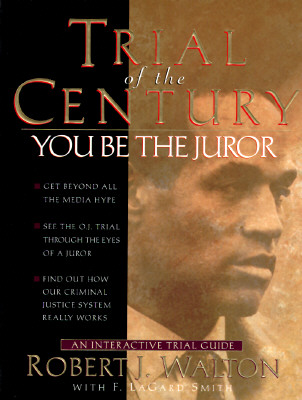 Image for TRIAL OF THE CENTURY : YOU BE THE JUROR