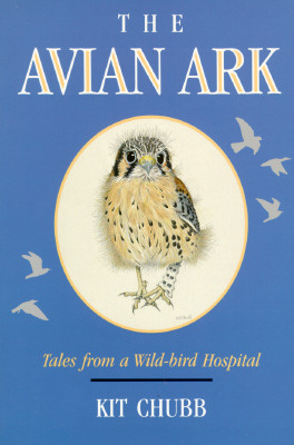 Image for The Avian Ark: Tales from a Wild-Bird Hospital